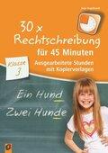 30 x Rechtschreibung für 45 Minuten - Klasse 3
