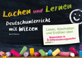 Lachen und Lernen - Deutschunterricht mit Witzen