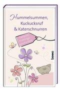 Hummelsummen, Kuckucksruf & Katerschnurren