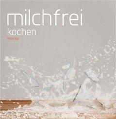 Milchfrei kochen