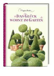 Das Glück wohnt im Garten