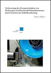 Verbesserung des Zerspanverhaltens von Werkzeugen mit Hartmetall-Schneidelementen durch Variation der Schleifbearbeitung