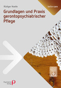 Grundlagen und Praxis gerontopsychiatrischer Pflege
