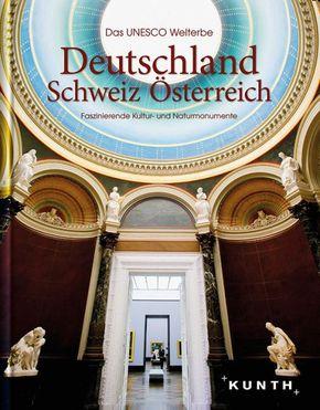 Das UNESCO-Welterbe Deutschland, Schweiz & Österreich