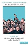'Ein Volk, ein Reich, ein Führer'. Die deutsche Gesellschaft im Dritten Reich