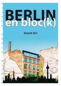 Berlin en bloc(k) - Street Art
