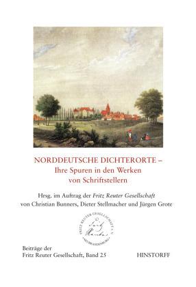 Norddeutsche Dichterorte - Ihre Spuren in den Werken von Schriftstellern