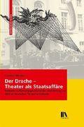 Der Drache - Theater als Staatsaffäre