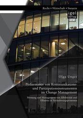 Performance von Kommunikations- und Partizipationsinstrumenten im Change Management
