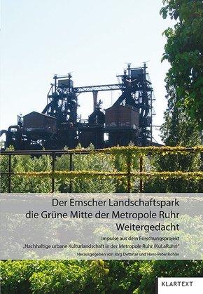 Der Emscher Landschaftspark: die grüne Mitte der Metropole Ruhr Weitergedacht
