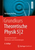 Grundkurs Theoretische Physik: Quantenmechanik; 5 - Tl.2