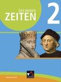 Das waren Zeiten, Neue Ausgabe Niedersachsen: Vom Mittelalter bis zur Gründung des deutschen Nationalstaates; Bd.2