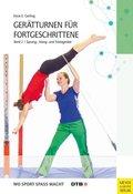 Gerätturnen für Fortgeschrittene: Sprung-, Hang- und Stützgeräte; Bd.2