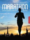 Marathon - Die 30 schönsten Strecken weltweit
