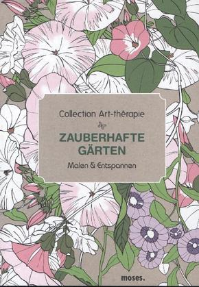Collection Art-thérapie: Zauberhafte Gärten