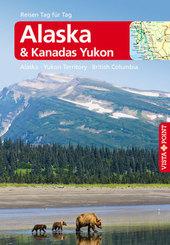 Vista Point Reisen Tag für Tag Reiseführer Alaska & Kanadas Yukon - Alaska, Yukon Territory, British Columbia