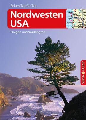 Vista Point Reisen Tag für Tag Reiseführer Nordwesten USA
