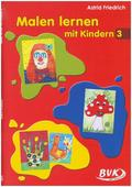 Malen lernen mit Kindern - Bd.3