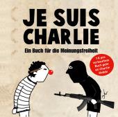 Je suis Charlie - Ein Buch für die Meinungsfreiheit