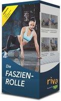 Die Faszien-Rolle (Inkl. DVD + Anleitungsposter)
