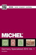 MICHEL Germany Specialized Catalogue 2015 - Vol.1