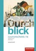 Durchblick Geschichte und Politik, Realschule Niedersachsen (2015): 7./8. Schuljahr, Arbeitsheft