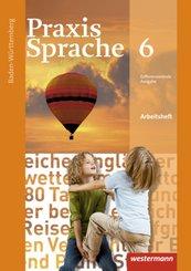 Praxis Sprache, Differenzierende Ausgabe 2015 für Baden-Württemberg: 6. Klasse, Arbeitsheft