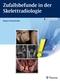 Zufallsbefunde in der Skelettradiologie