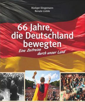 66 Jahre, die Deutschland bewegten