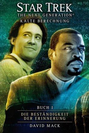Star Trek, The Next Generation - Kalte Berechnung: Die Beständigkeit der Erinnerung