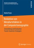 Reduktion von Metallartefakten in der Computertomographie