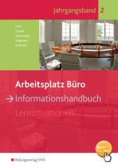 Arbeitsplatz Büro: Informationshandbuch; Bd.2