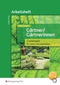 Gärtner / Gärtnerinnen: 3. Ausbildungsjahr (Garten- und Landschaftsbau). Arbeitsheft
