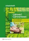 Gärtner / Gärtnerinnen: 1. und 2. Ausbildungsjahr, alle Fachrichtungen, Arbeitsheft