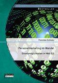 Personalmarketing im Wandel: Einsatzmöglichkeiten im Web 2.0