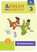 Zahlenwerkstatt, Rechentrainer, Ausgabe 2015: 3. Schuljahr