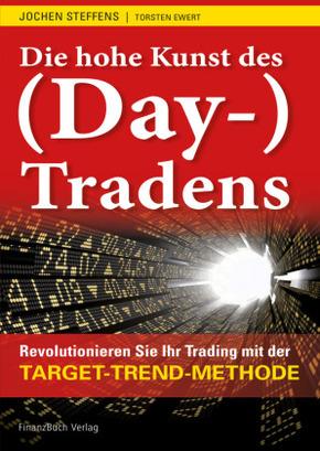 Die hohe Kunst des (Day-) Tradens