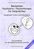 Basiswissen Psychiatrie / Psychotherapie für Heilpraktiker kurzgefasst in Wort und Kullerköpfen