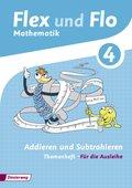 Flex und Flo, Ausgabe 2014: Addieren und Subtrahieren (Für die Ausleihe) - Themenheft.4