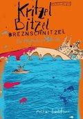 Kritzel, Bitzel, Breznschnitzel