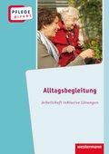 Alltagsbegleitung: Betreuung von Menschen mit Demenz in der Altenhilfe, Arbeitsheft