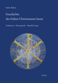 Geschichte des frühen Christentums heute