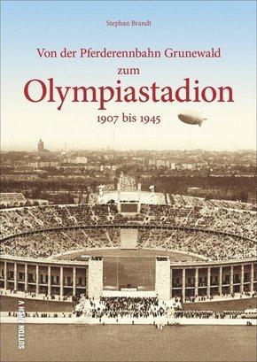 Von der Pferderennbahn Grunewald zum Olympiastadion 1907 bis 1945