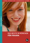 Das Beste in München für Frauen