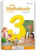 Das Mathebuch, Neuausgabe Bayern: 3. Jahrgangsstufe, Arbeitsheft