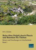 Reise über Delphi durch Phocis und Boeotien bis Theben