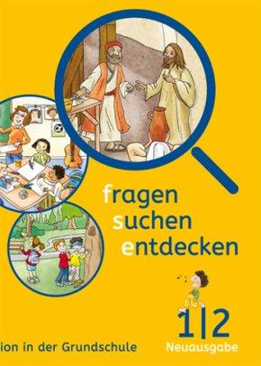 fragen - suchen - entdecken, Neue Ausgabe Bayern: 1./2. Jahrgangsstufe, Schülerbuch