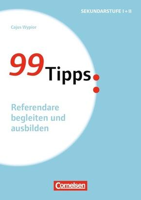 99 Tipps: Referendare begleiten und ausbilden