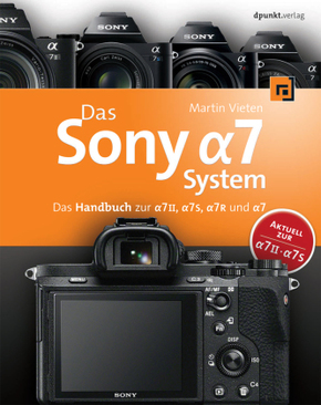 Das Sony Alpha 7 System Handbuch