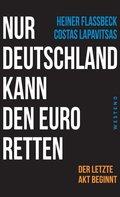 Nur Deutschland kann den Euro retten